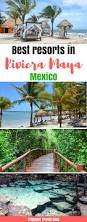 best hotels in riviera maya guide to the resorts in riviera maya