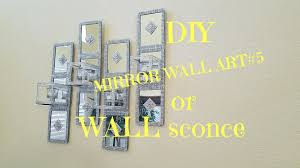 Mirror Sconce Diy Dollar Tree Mirror Wall Art 5 Battery Operated Tealights