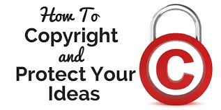 how to copyright and protect your ideas