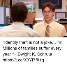 Theft Meme - identity theft is not a joke jim millions of families suffer