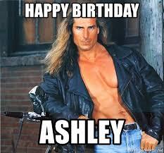 Sexy Happy Birthday Meme - happy birthday ashley fabio sexy meme generator