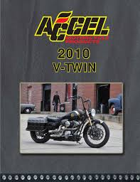 accel motorcycle catalog v twin 2010 74406g by scott macgregor issuu