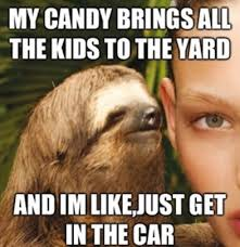 Funny Memes Pinterest - 13 best dirty sloth images on pinterest creepy sloth meme