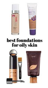 best foundations for bination oily skin acne e