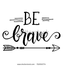 Quote About Be Brave Quote About Stock Vector 702052774