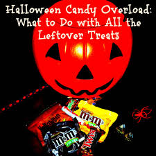 halloween candy overload what to do with leftover treats