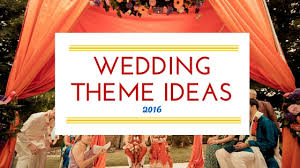 amazing indian wedding theme ideas 2016 shaadi to wedding