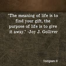 the meaning of is to find your gift the purpose of is