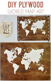 World Map Art Plywood World Map Art May Pinterest Challenge Sisters What