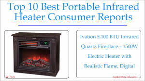 how to find the best portable infrared heater consumer reports