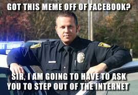 Law Enforcement Memes - police meme dump album on imgur