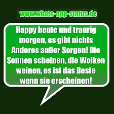 whatsapp sprüche traurig happy heute und traurig morgen whatsapp status sprüche