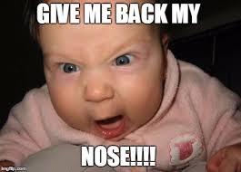 Nose Meme - evil baby meme imgflip