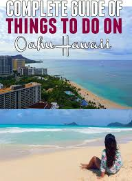 guide for your oahu hawaii vacation where to go what to