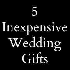 wedding gift on a budget beautiful cheap wedding gifts contemporary styles ideas