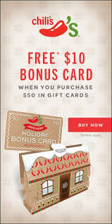 gift cards deals gift card deals free 10 bonus card when you buy 50 chili s