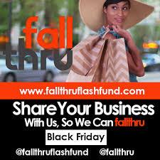 black friday is coming black fridays u0026 holiday support fallthru flash fund