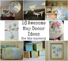 Nursery Decor Ideas Oh The Places You Ll Go 16 Awesome Map Decor Ideas For The