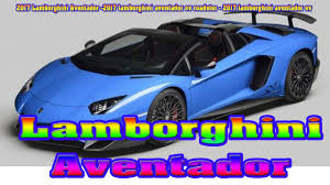 how to buy lamborghini aventador 2017 lamborghini aventador 2017 lamborghini aventador sv roadster