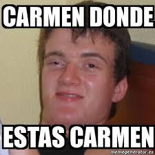 Carmen Meme - meme stoner stanley carmen donde estas carmen 17991048