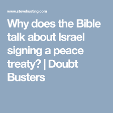 why does the bible talk about israel signing a peace treaty