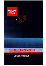 1995 gmc sierra owners manual just give me the damn manual