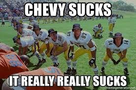 Chevy Sucks Memes - chevy sucks it really really sucks water sucks meme generator