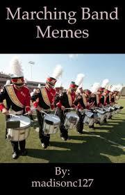 Marching Band Memes - marching band memes madison wattpad