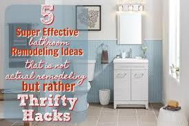 bathroom remodel ideas pictures 5 bathroom remodeling ideas that are actually thrifty hacks to