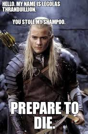 Legolas Memes - legolas you stole my shoo hello my name is legolas