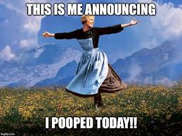 I Pooped Today Meme - maria sound of music imgflip