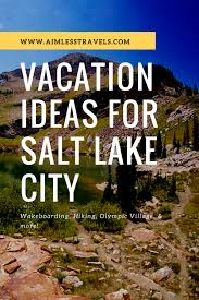 Fun salt lake city activities for the perfect vacation aimless