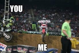 Motocross Meme - moto meme me vs you moto related motocross forums message