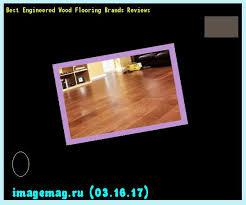 Best Hardwood Flooring Brands Best 25 Engineered Wood Flooring Reviews Ideas On Pinterest