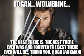 wolverine forever thanks hugh jackman imgflip