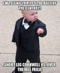 Over The Hill Meme - i m telling you it s the race of the century short leg cornwell vs
