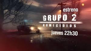 imagenes jueves grupo cuatro estrena grupo 2 homicidios el jueves