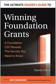 the ultimate insider u0027s guide to winning foundation grants a
