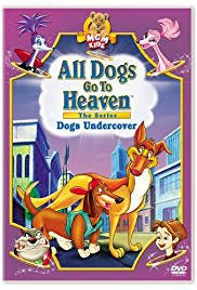 watch all dogs go to heaven online free putlocker all dogs go to heaven the series tv series 1996 1999 imdb