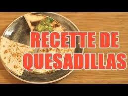 recette cuisine mexicaine cuisine mexicaine recette de quesadillas au fromage