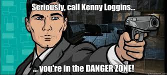 Archer Danger Zone Meme - archer danger zone memes quickmeme