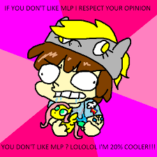 20 Cooler Meme - brony meme by consolemaster001 on deviantart