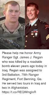Army Ranger Memes - please help me honor army ranger sgt james j regan who was killed by