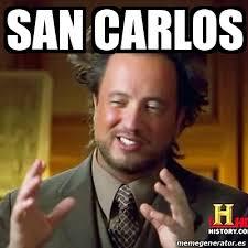 Carlos Meme - meme ancient aliens san carlos 14285353