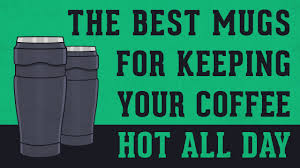 Best Coffee Mug 28 Best Coffee Mugs For Keeping Your Brew All Day