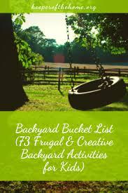 backyard bucket list 73 frugal u0026 creative backyard activities for