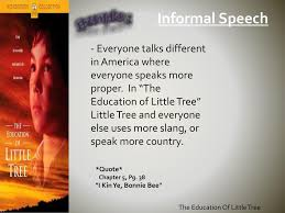 themes in the education of little tree informal speech haylei l ppt download