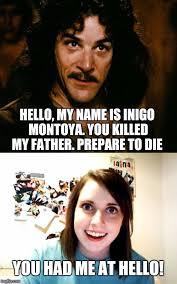 My Name Is Inigo Montoya Meme - princess bride inigo meme bride best of the funny meme