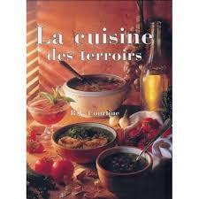 la cuisine des terroirs la cuisine des terroirs de courtine r j priceminister rakuten
