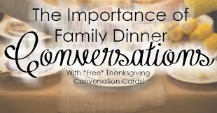 the importance of family dinner conversation with thanksgiving